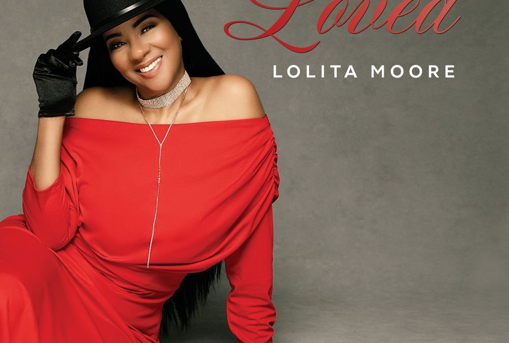 """Lolita Moore's New Album """"Loved"""" coming soon"""